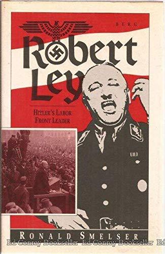 9780854961610: Robert Ley: Hitler's Labor Leader