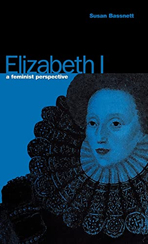9780854961672: Elizabeth I: A Feminist Perspective (Bradford Peace Studies Papers)