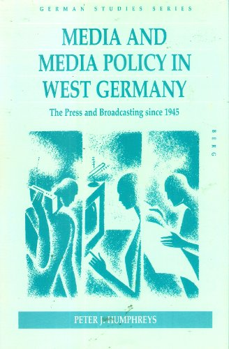 9780854961870: Media and Media Policy in West Germany: Press and Broadcasting Since 1945 (German Studies Series)