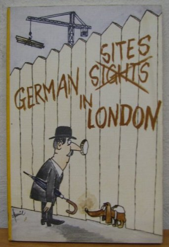 German Sites in London: A Pictorial Guide: Breitenstein, Rolf (ed)