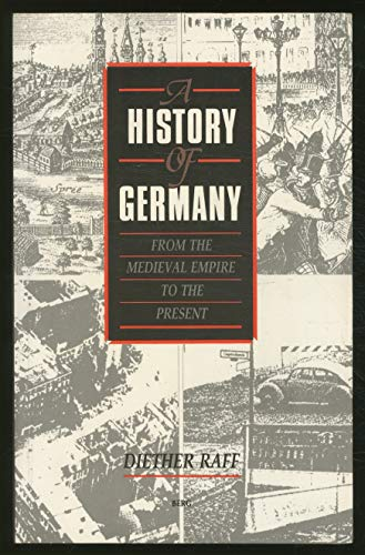 A History of Germany from the Medieval Empire to the Present (0854962360) by Diether Raff; Bruce Little