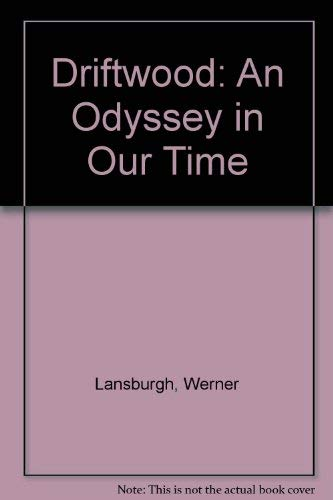 9780854962600: Driftwood: An Odyssey in Our Time