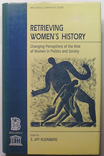9780854962648: Retrieving Women's History: Changing Perceptions of the Role of Women in Politics and Society (Berg/UNESCO Comparative Studies)