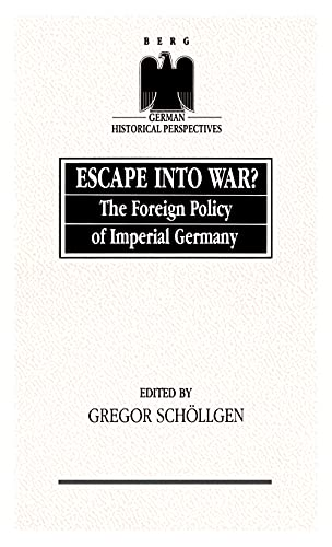 9780854962754: Escape into War?: The Foreign Policy of Imperial Germany (German Historical Perspectives)