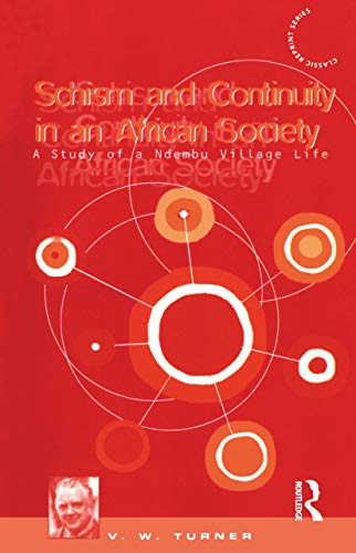 9780854962822: Schism and Continuity in an African Society: A Study of Ndembu Village Life (Classic Reprint Series)