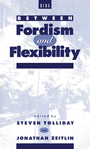 9780854963126: Between Fordism and Flexibility: The Automobile Industry and Its Workers