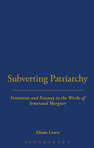 9780854963225: Subverting Patriarchy: Feminism and Fantasy in the Novels of Irmtraud Morgner (Berg Monographs in German Literature)