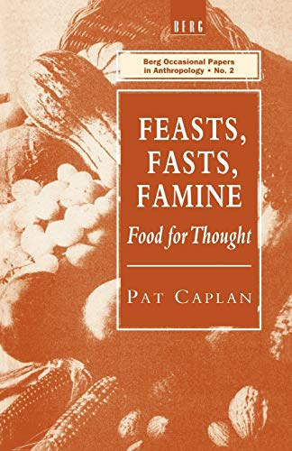 9780854963843: Feasts, Fasts, Famine: Food for Thought (Berg Occasional Papers in Ant)
