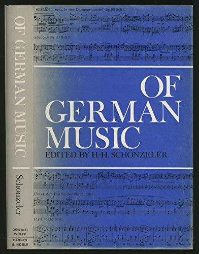 Of German Music A Synposium: Schonzeler, Hans-Hubert (editor)