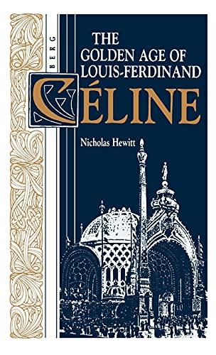 9780854965243: The Golden Age of Louis-Ferdinand Céline (Oswald Wolff Books)