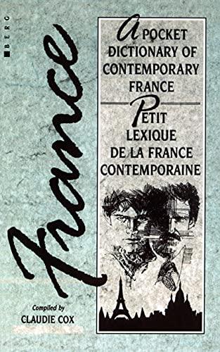 A Pocket Dictionary of Contemporary France: Petit Lexique de la France Contemporaine: Claudie Cox