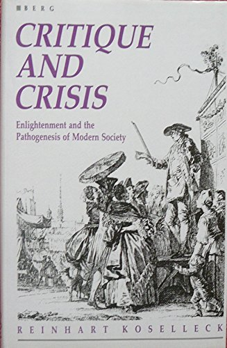 9780854965359: Critique And Crisis: Enlightenment And the Pathogenesis of Modern Society