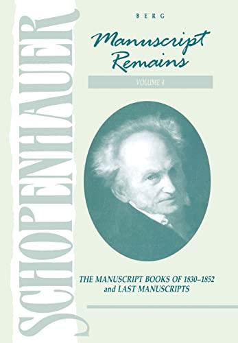 9780854965410: Schopenhauer: Manuscript Remains (V4): The Manuscript Books of 183-1852 and Last Manuscripts: Manuscript Books of 183-1852 and Last Manuscripts v. 4
