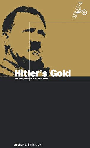 Hitler's Gold: The Story of the Nazi War Loot (0854966013) by Smith, Arthur