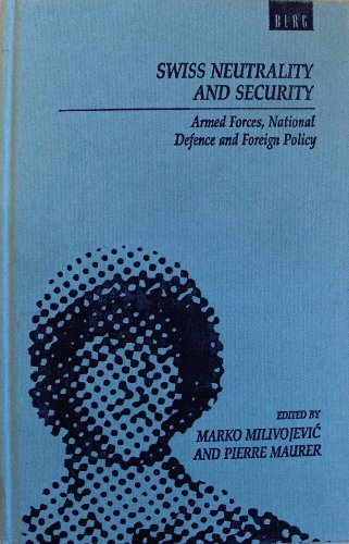 9780854966080: Swiss Neutrality and Security: Armed Forces, National Defence and Foreign Policy