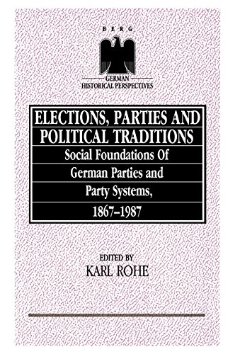 Elections, Parties and Political Traditions: Social Foundations: Karl Rhoe