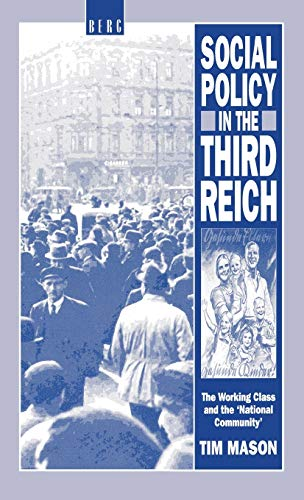 9780854966219: Social Policy in the Third Reich: The Working Class and the 'National Community', 1918-1939