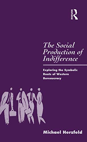 9780854966387: The Social Production of Indifference: Exploring the Symbolic Roots of Western Bureaucracy