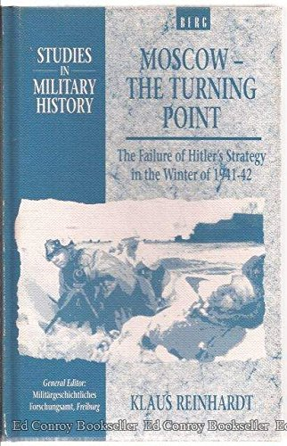 9780854966950: Moscow: The Turning Point?: The Failure of Hitler's Strategy in the Winter of 1941-42 (Studies in Military History)