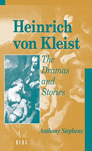 9780854967087: Heinrich Von Kleist: The Dramas and Stories: An Interpretation