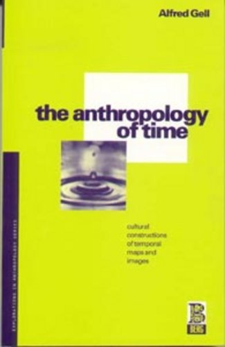 9780854967179: The Anthropology of Time: Cultural Constructions of Temporal Maps and Images (Explorations in Anthropology)