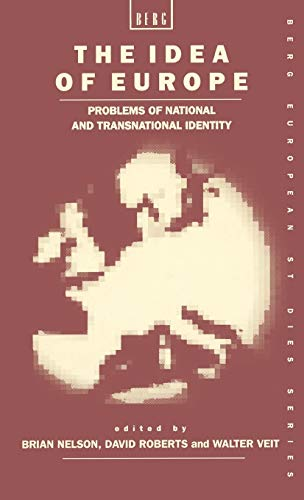 The Idea of Europe: Problems of National: Brian Nelson, David