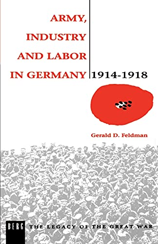 9780854967643: Army, Industry and Labour in Germany, 1914-1918 (The Legacy of the Great War)