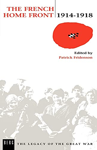 The French Home Front, 1914-1918 (The Legacy of the Great War) (0854967702) by Patrick Fridenson
