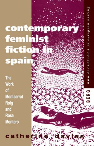 9780854967834: Contemporary Feminist Fiction in Spain: The Work of Rosa Montero Monts
