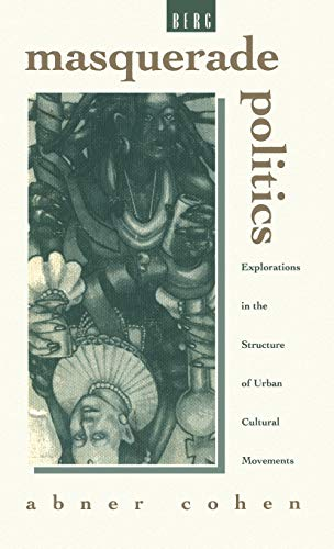 9780854967988: Masquerade Politics: Explorations In The Structure Of Urban Cultural Movements