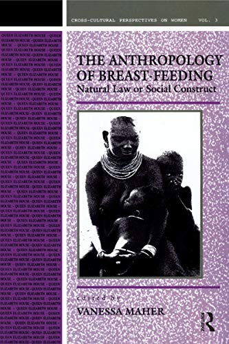 9780854968145: Anthropology of Breast-Feeding: Natural Law or Social Construct (Cross-Cultural Perspectives on Women)