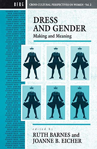 Dress and Gender: Making and Meaning (Cross-Cultural: Editor-Ruth Barnes; Editor-Joanne