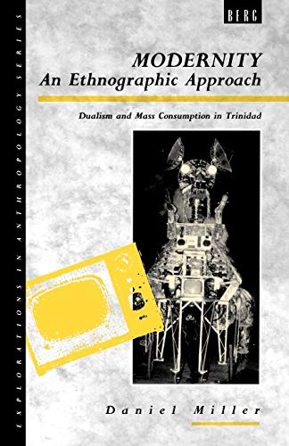 9780854969173: Modernity - An Ethnographic Approach: Dualism and Mass Consumption in Trinidad (Explorations in Anthropology)