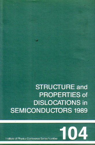 STRUCTURE AND PROPERTIES OF DISLOCATIONS IN SEMICONDUCTORS 1989: Roberts, S. G. (Et Al editors)