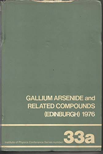 GALLIUM ARSENIDE & RELATED COMPOUNDS, 1972.: Hilsum, C.