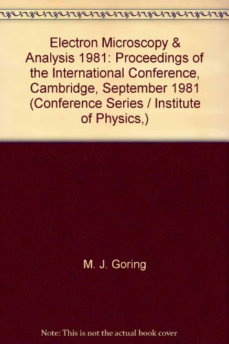 Electron Microscopy and Analysis 1981 : Proceedings of the International Conference, Cambridge, ...