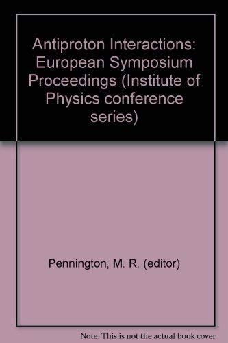 Antiproton 1984: Proceedings of the VII European: Pennington, M.R. (ed).