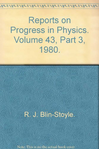 Reports on Progress in Physics. Volume 43, Part 3, 1980.: R. J. Blin-Stoyle.