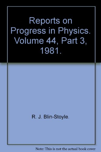 Reports on Progress in Physics. Volume 44, Part 3, 1981.: R. J. Blin-Stoyle.
