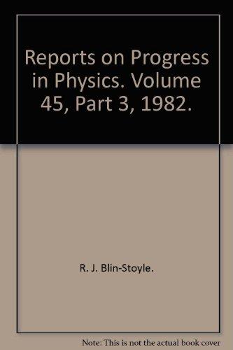 Reports on Progress in Physics. Volume 45, Part 3, 1982.: R. J. Blin-Stoyle.