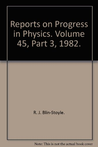 Reports on Progress in Physics. Volume 45, Part 3, 1982.: R. J. Blin-Stoyle.