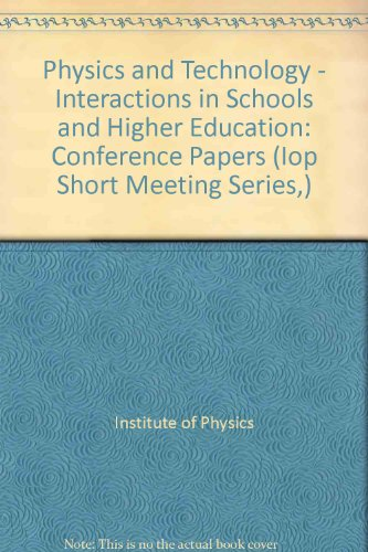 9780854985166: Physics and Technology: Interactions in Education: Conference Papers (Iop Short Meeting Series,)
