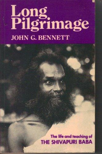 Long Pilgrimage: The Life and Teaching of: Bennett, J. G.