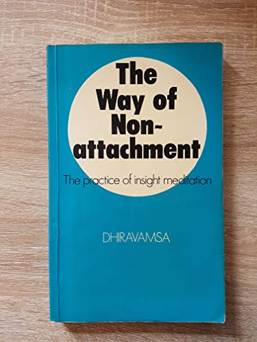 9780855000462: Way of Non-attachment: Practice of Insight Meditation