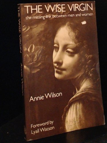 The Wise Virgin: The Missing Link Between Men and Women: Wilson, Annie