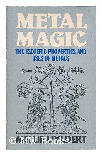 9780855001186: Metal Magic: The Escoteric Properties Uses of Metals
