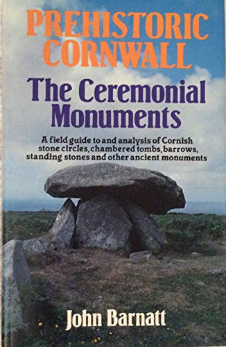 9780855001292: Prehistoric Cornwall: Guide to Its Stone Circles, Barrows and Standing Stones