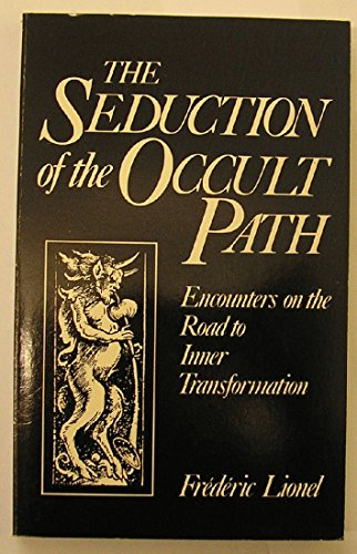 Seduction of the Occult Path (0855001712) by Frederic Lionel