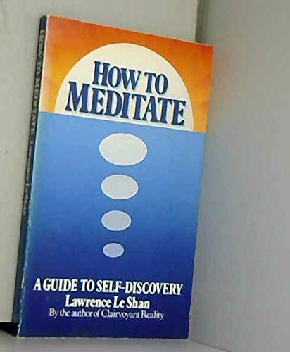 9780855001759: How to Meditate: A Guide to Self Discovery