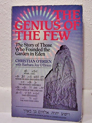 The Genius of the Few: The Story of Those Who Founded the Garden in Eden: O'Brien, Christian